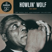 Howlin' Wolf - Howlin' Wolf: His Best - Chess 50th Anniversary Collection