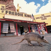Freddie King - The Best Of Freddie King: The Shelter Years