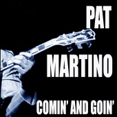 Pat Martino - Comin' And Goin'