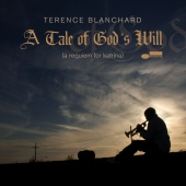 Terence Blanchard - A Tale Of God's Will (A Requiem For Katrina)