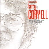 Larry Coryell - Timeless: Larry Coryell