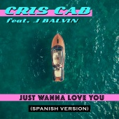 Cris Cab - Just Wanna Love You (Spanish Version)