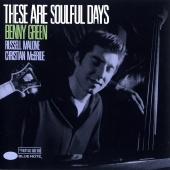 Benny Green - These Are Soulful Days