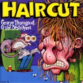 George Thorogood & The Destroyers - Haircut
