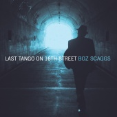 Boz Scaggs - Last Tango on 16th Street