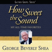 George Beverly Shea - How Sweet The Sound