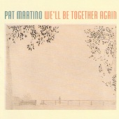 Pat Martino - We'll Be Together Again