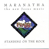 Maranatha! Vocal Band - Standing On The Rock