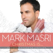Mark Masri - Christmas Is… [Deluxe Expanded Edition]