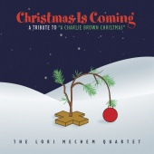 The Lori Mechem Quartet - Christmas Is Coming: A Tribute To