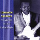 Lonesome Sundown - I'm A Mojo Man: The Best Of The Excello Singles