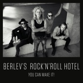 Berlev's Rock 'n' Roll Hotel - You Can Make It!