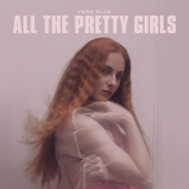 Vera Blue - All The Pretty Girls