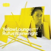 Rufus Wainwright - Yellow Lounge Compiled By Rufus Wainwright