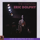 Eric Dolphy - The Essential Eric Dolphy