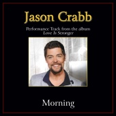 Jason Crabb - Morning [Performance Tracks]