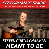 Steven Curtis Chapman - Meant To Be [Performance Tracks]