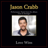 Jason Crabb - Love Wins [Performance Tracks]