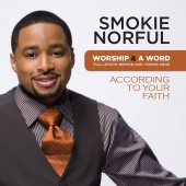 Smokie Norful - Worship And A Word: According To Your Faith