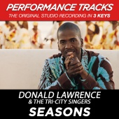 Donald Lawrence & The Tri-City Singers - Seasons (Performance Tracks)