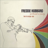 Freddie Hubbard - Without A Song