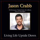 Jason Crabb - Living Life Upside Down [Performance Tracks]