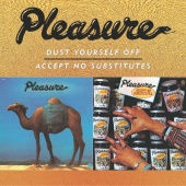 Pleasure - Dust Yourself Off/Accept No Substitutes