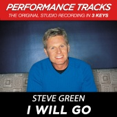 Steve Green - I Will Go [Performance Tracks]