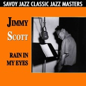 Jimmy Scott - Rain In My Eyes