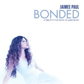 Jaimee Paul - Bonded: A Tribute To The Music Of James Bond