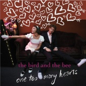 the bird and the bee - One Too Many Hearts