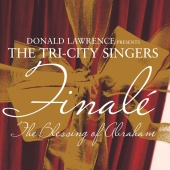 Donald Lawrence & The Tri-City Singers - Blessing Of Abraham