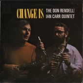 The Don Rendell / Ian Carr Quintet - Change Is