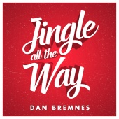 Dan Bremnes - Jingle All The Way [Alternate Version]