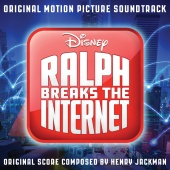 Henry Jackman - Ralph Breaks the Internet (Original Motion Picture Soundtrack)