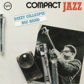 Dizzy Gillespie - Compact Jazz: Dizzy Gillespie Big Band