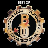 Bachman-Turner Overdrive - Best Of