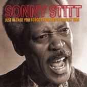 Sonny Stitt - Just In Case You Forgot How Bad He Really Was (Live)