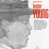 Lester Young - Timeless: Lester Young
