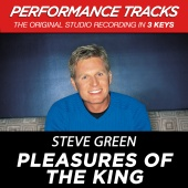 Steve Green - Pleasures Of The King [Performance Tracks]