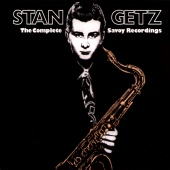 Stan Getz - The Complete Savoy Recordings