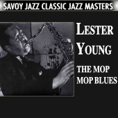 Lester Young - The Mop Mop Blues