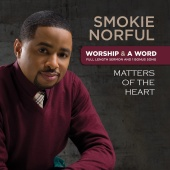 Smokie Norful - Worship And A Word: Matters Of The Heart