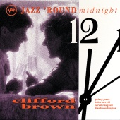 Clifford Brown - Jazz 'Round Midnight: Clifford Brown