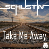 Schustin - Take Me Away