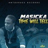 Masicka - Time Will Tell