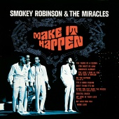 Smokey Robinson & The Miracles - Make It Happen