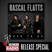 Rascal Flatts - Back To Us (Deluxe Version / Big Machine Radio Release Special)