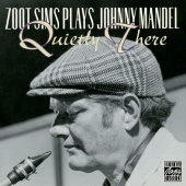 Zoot Sims - Zoot Sims Plays Johnny Mandel: Quietly There
