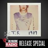 Taylor Swift - 1989 (Big Machine Radio Release Special)